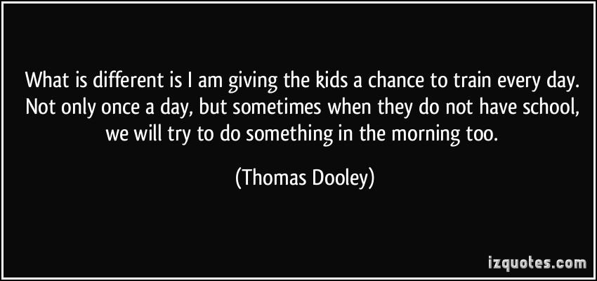 Thomas Dooley's quote #3