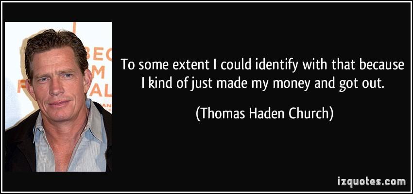 Thomas Haden Church's quote #1