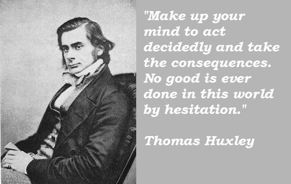 Thomas Huxley's quote #8