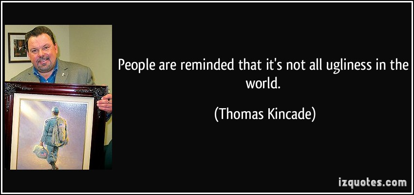 Thomas Kincade's quote #4