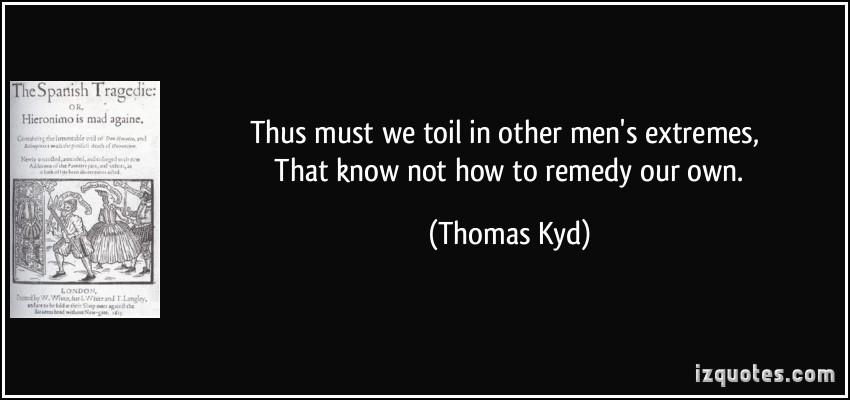 Thomas Kyd's quote #2