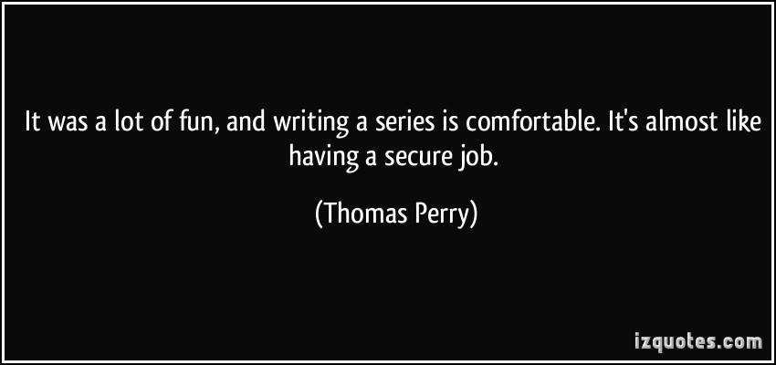 Thomas Perry's quote