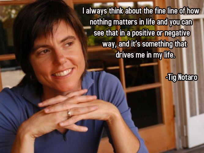 Tig Notaro's quote #6