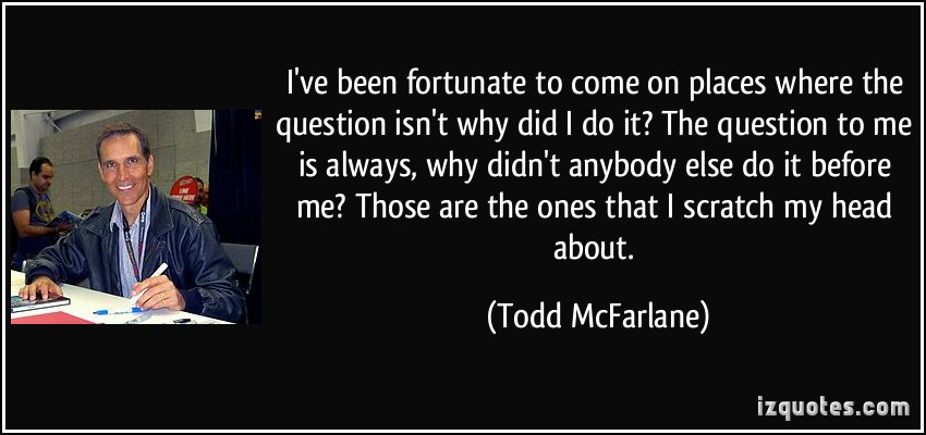 Todd McFarlane's quote #7