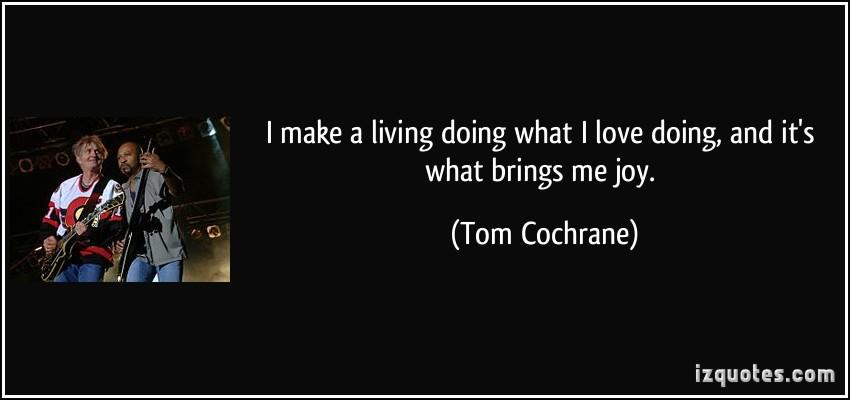 Tom Cochrane's quote #3