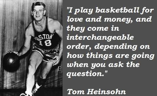 Tom Heinsohn's quote #7