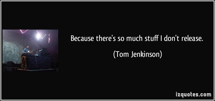 Tom Jenkinson's quote #2