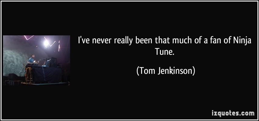 Tom Jenkinson's quote #3