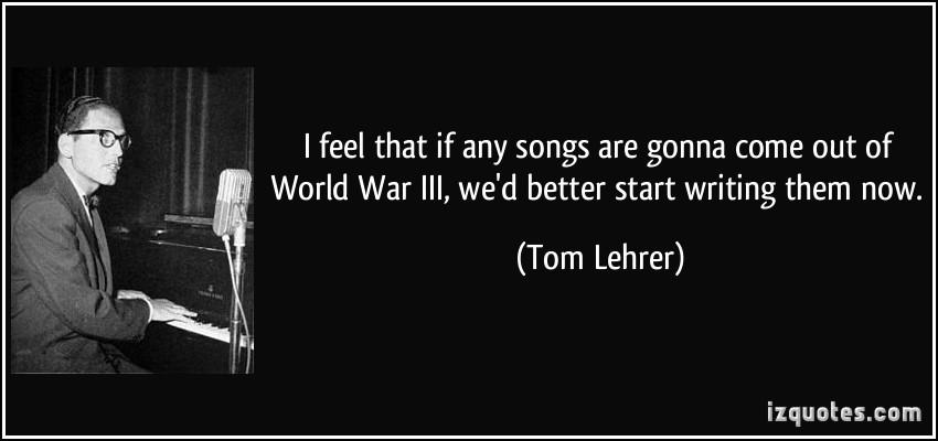 Tom Lehrer's quote #5
