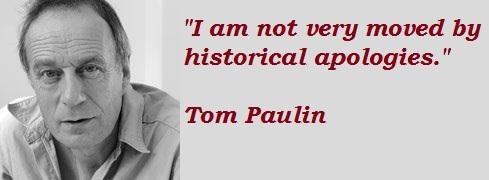 Tom Paulin's quote #5