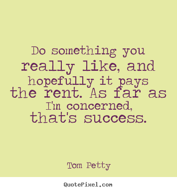 Tom Petty's quote #8