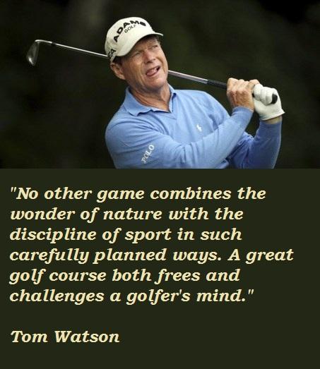 Tom Watson's quote #2