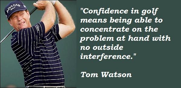 Tom Watson's quote #3