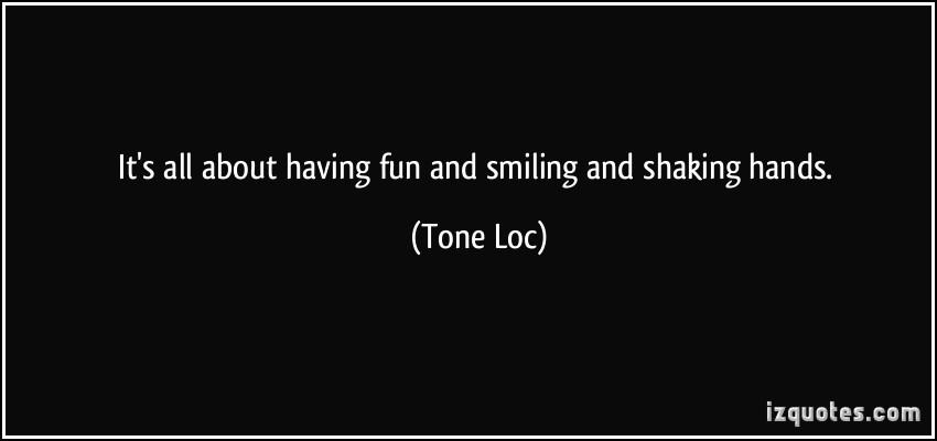 Tone Loc's quote #3