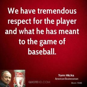 Tremendous Respect quote #1
