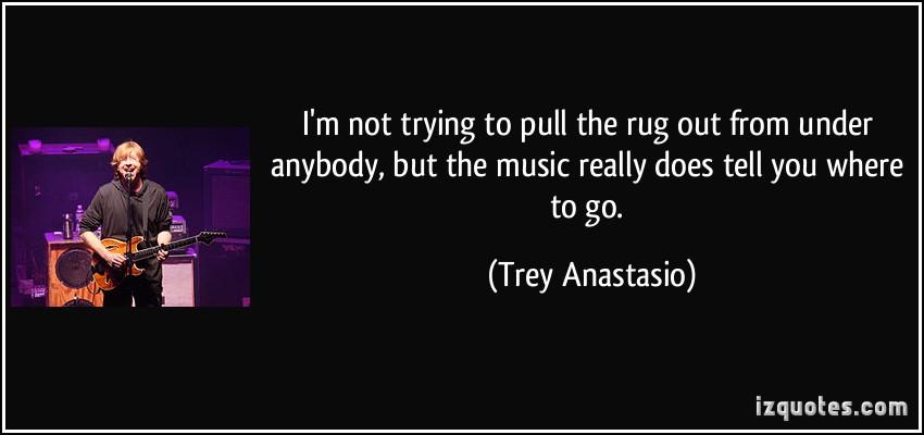 Trey Anastasio's quote #1
