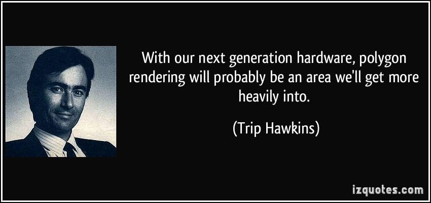 Trip Hawkins's quote #6
