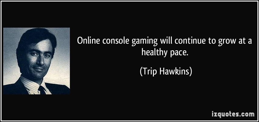 Trip Hawkins's quote #1