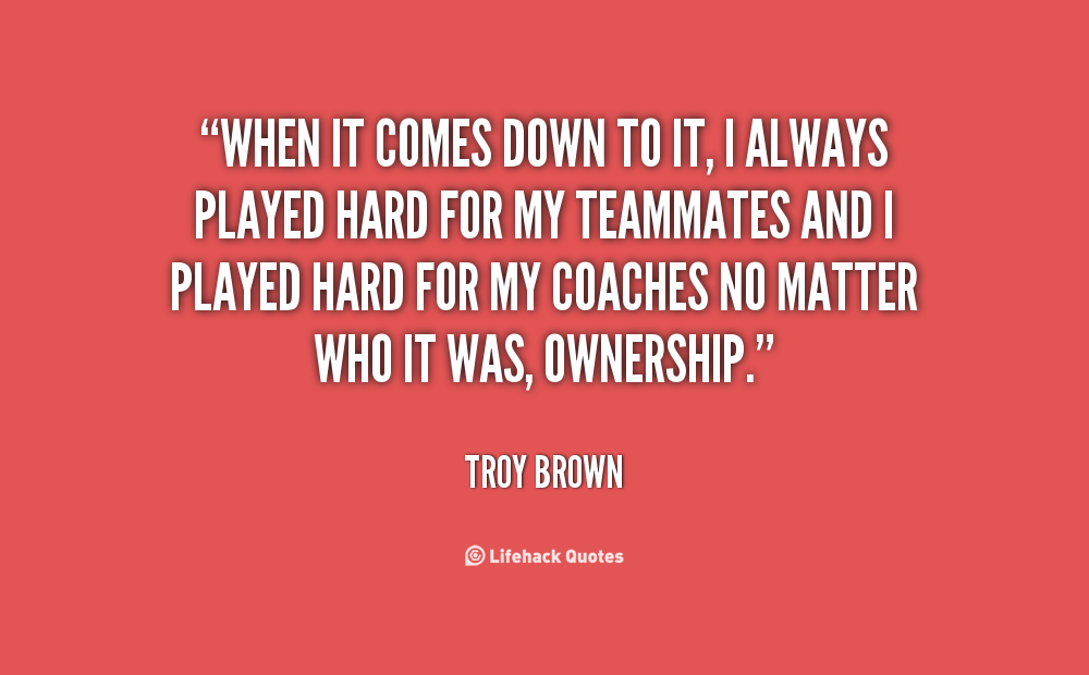 Troy Brown's quote #1