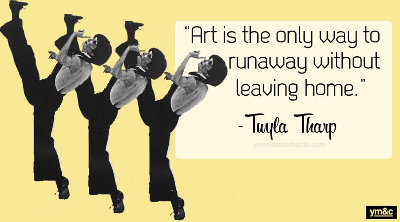 Twyla Tharp's quote #6