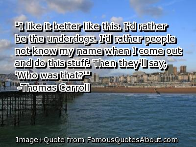 Underdog quote #8