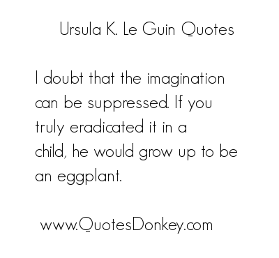 Ursula K. Le Guin's quote #4