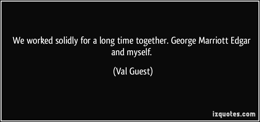 Val Guest's quote #3
