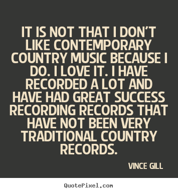 Vince Gill's quote #5
