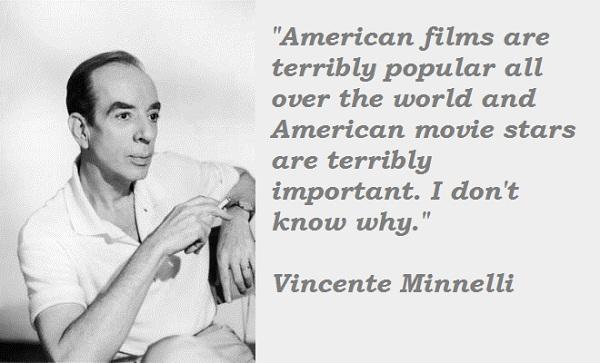 Vincente Minnelli's quote #4