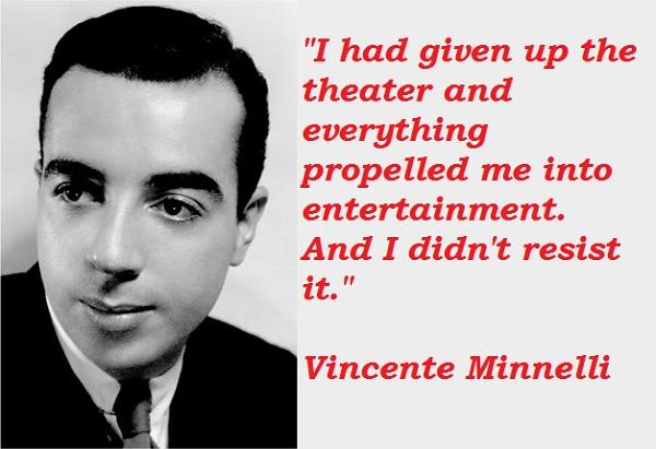 Vincente Minnelli's quote #6