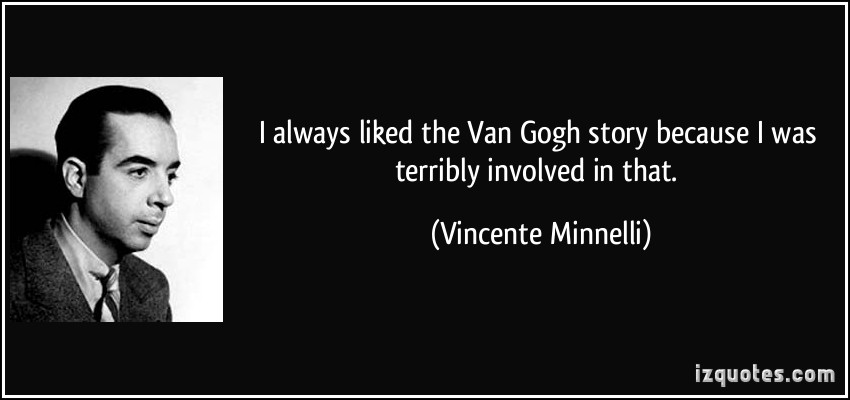 Vincente Minnelli's quote