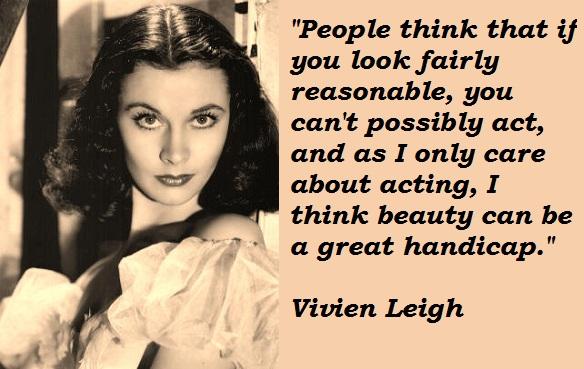 Vivien Leigh's quote