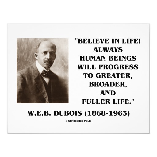 Web Dubois Famous Quotes: W. E. B. Du Bois's Quotes, Famous And Not Much