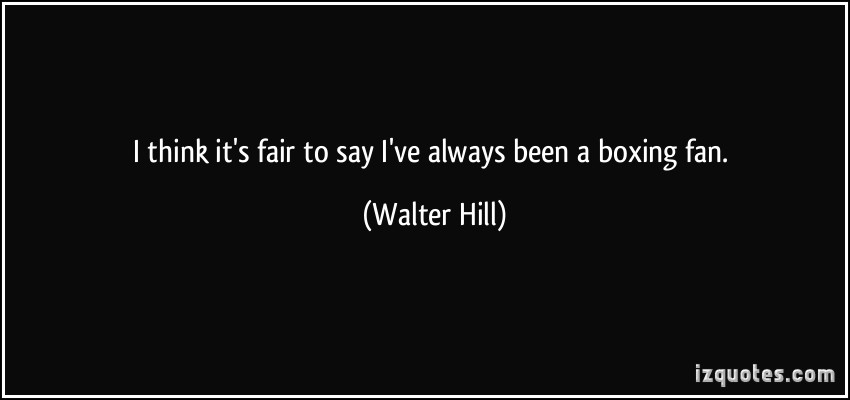 Walter Hill's quote #7