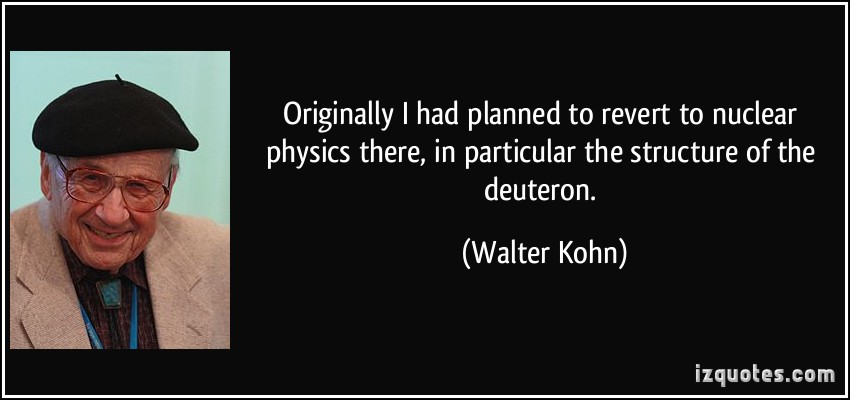 Walter Kohn's quote #1
