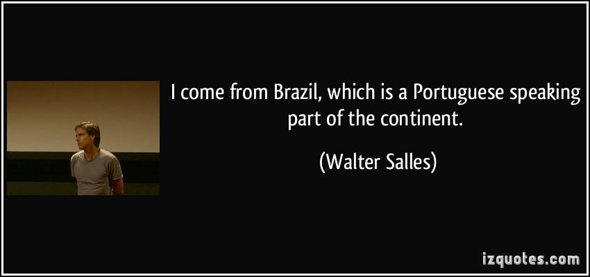 Walter Salles's quote #5