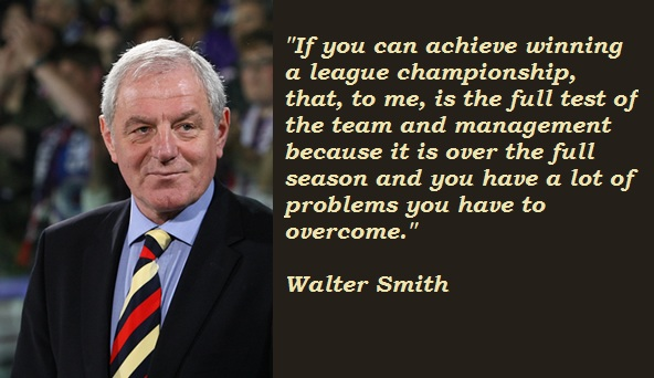 Walter Smith's quote #2