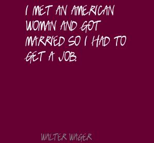 Walter Wager's quote #4