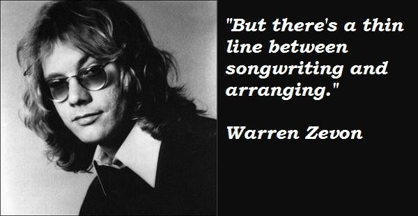 Warren Zevon's quote #3