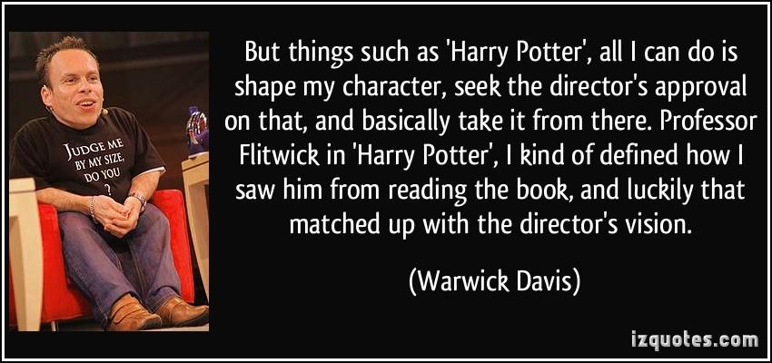 Warwick Davis's quote #4