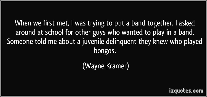 Wayne Kramer's quote #3