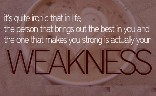 Weakness quote #7