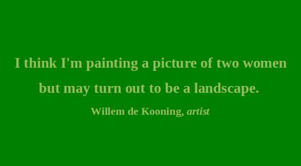 Willem de Kooning's quote #1