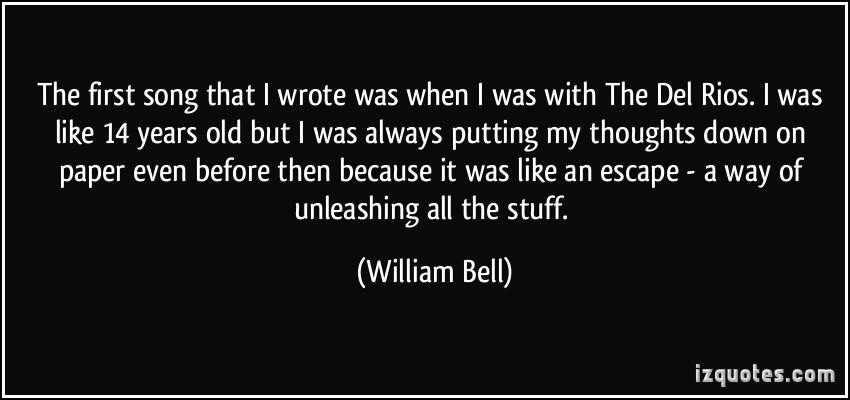 William Bell's quote #3