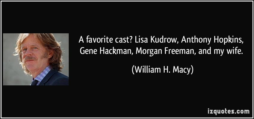 William H. Macy's quote #1