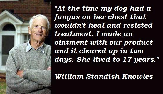 William Standish Knowles's quote #2