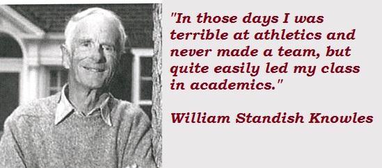 William Standish Knowles's quote #5