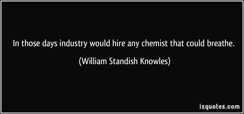 William Standish Knowles's quote #6