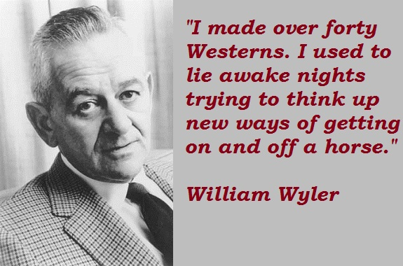 William Wyler's quote #1