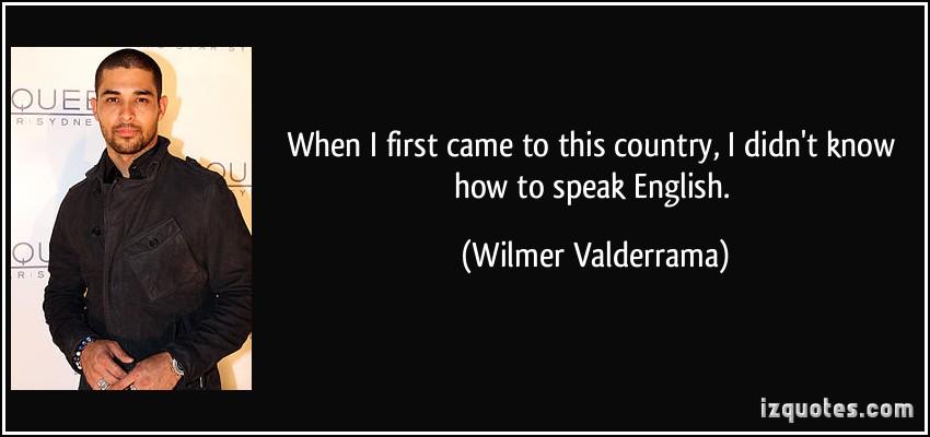 Wilmer Valderrama's quote #4